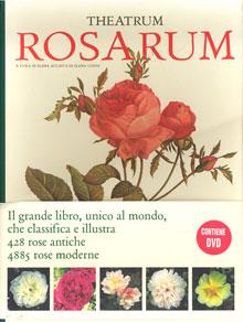 Theatrum Rosarum. Le rose antiche e moderne. Prefazione di Paulo Pejrone. - Accati (curatrice)