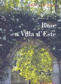 Rose a Villa d'Este. Co-autore: Michela Mollia. Fotografie di Mimmo Frasinetti. - Barisi