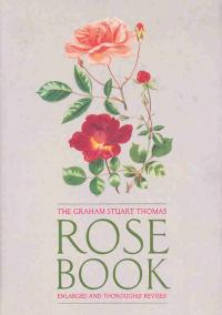 The Graham Stuart Thomas Rose Book. Enlarged and thouroughly revised - Thomas