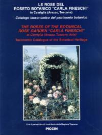 Le Rose del Roseto Botanico Carla Fineschi in Cavriglia (Arezzo, Toscana). Catalogo tassonomico del patrimonio botanico - Fineschi