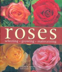 Roses. Selecting Growing Maintaining - Mikolajski