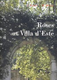 Roses at Villa d'Este. Coauthor Michela Mollia. Photography by Mimmo Frasinetti. - Barisi