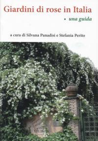 Giardini di rose in Italia. Una guida - Panadisi (a cura di)