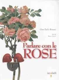 Parlare con le rose - Bonani