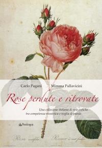 Rose perdute e ritrovate - Pagani e Mimma Pallavicini