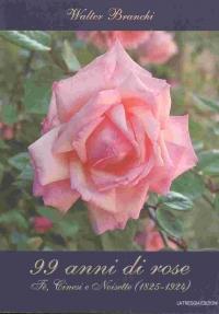 99 anni di rose: Tè, Cinesi e Noisette (1825-1924) - Branchi