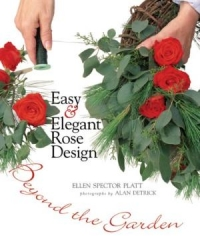 Easy and Elegant Rose Design: Beyond the Garden - Spector Platt