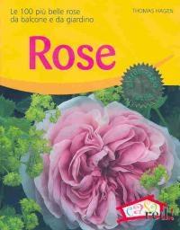 Rose. Le 100 più belle rose da balcone e da giardino - Hagen