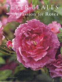 Passion For Roses. Peter Beales's Comprehensive Guide to Landscaping with Roses - Beales