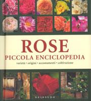 Rose. Piccola enciclopedia. Varietà, origini, accostamenti, coltivazione - Rausch